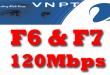 Gói cước cáp quang VNPT F6 và F7 tốc độ 120Mb