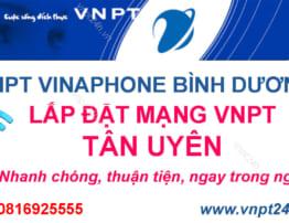 VNPT Tân Uyên Khuyến Mãi Lắp Đặt Mạng Wifi VNPT 2021
